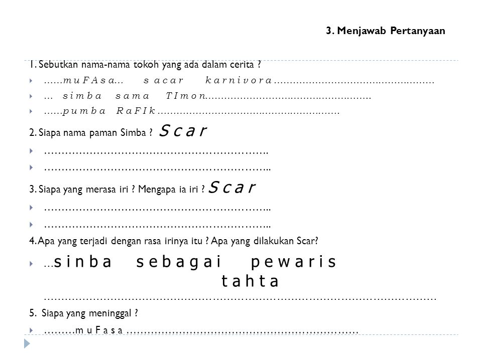 3. Menjawab Pertanyaan 1. Sebutkan nama-nama tokoh yang ada dalam cerita ?  …… m u F A s a… s a c a r k a r n i v o r a ……………………………………………  … s i m b