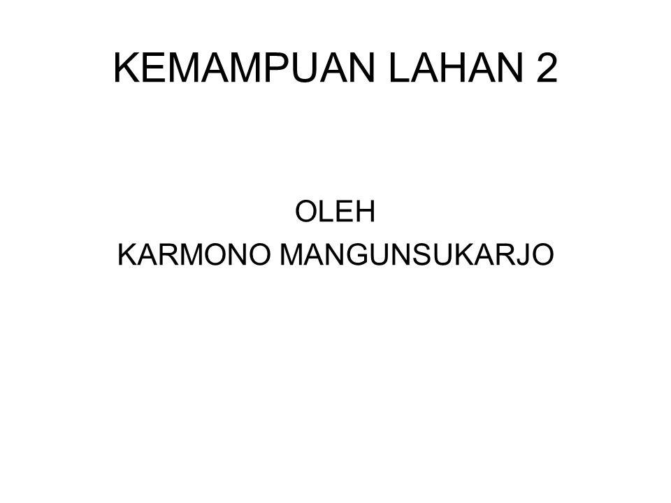 KEMAMPUAN LAHAN 2 OLEH KARMONO MANGUNSUKARJO