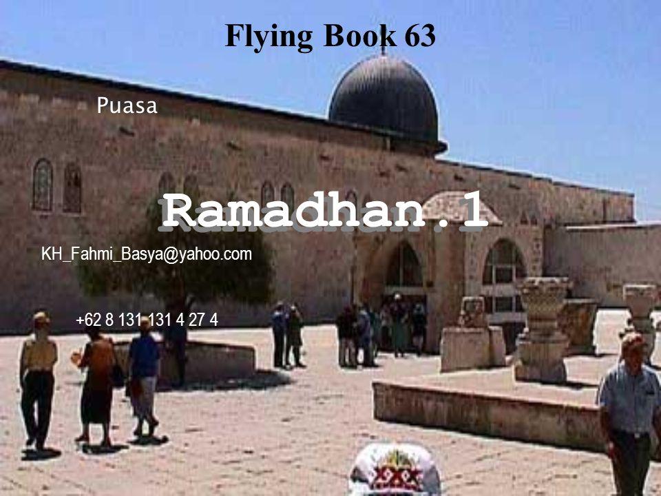 Ramadhan.1 Puasa Flying Book 63 KH_Fahmi_Basya@yahoo.com +62 8 131 131 4 27 4