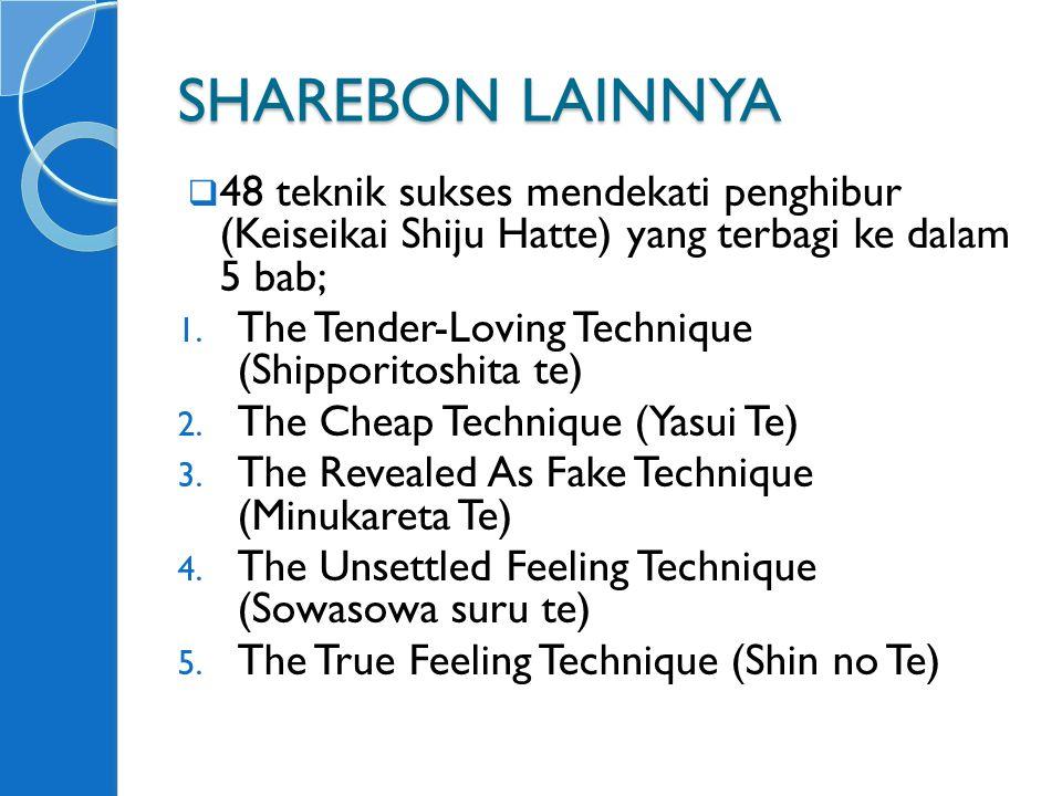 SHAREBON LAINNYA  48 teknik sukses mendekati penghibur (Keiseikai Shiju Hatte) yang terbagi ke dalam 5 bab; 1.