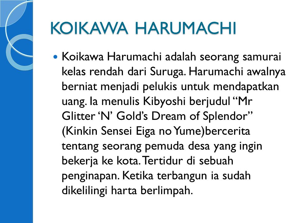 KOIKAWA HARUMACHI Koikawa Harumachi adalah seorang samurai kelas rendah dari Suruga.
