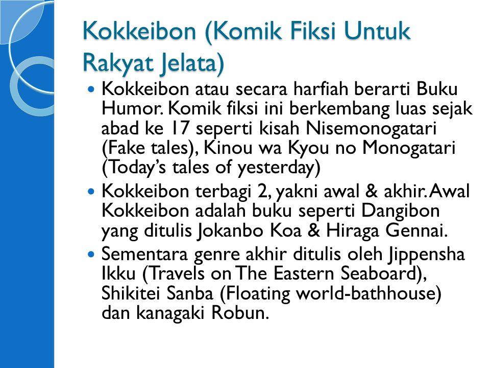Kokkeibon (Komik Fiksi Untuk Rakyat Jelata) Kokkeibon atau secara harfiah berarti Buku Humor.