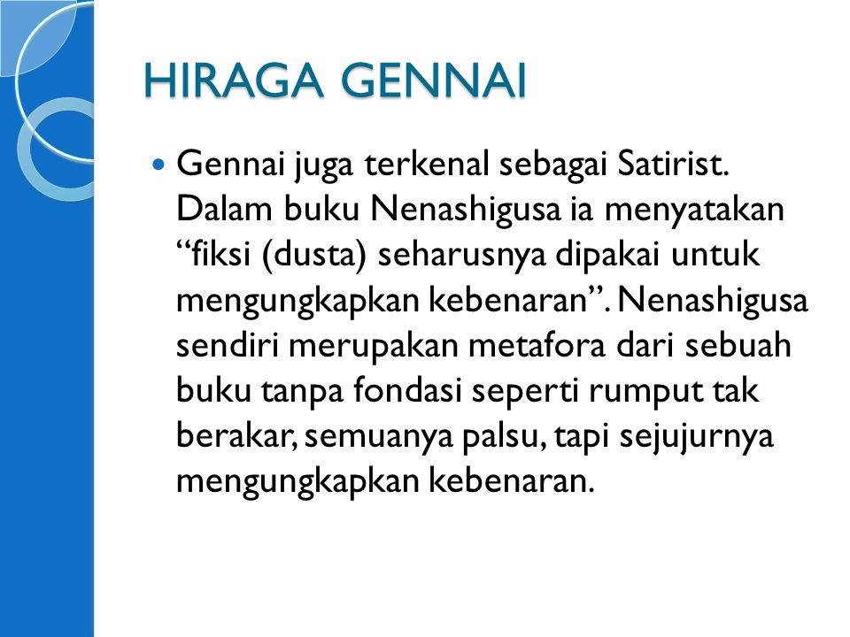 HIRAGA GENNAI Gennai juga terkenal sebagai Satirist.