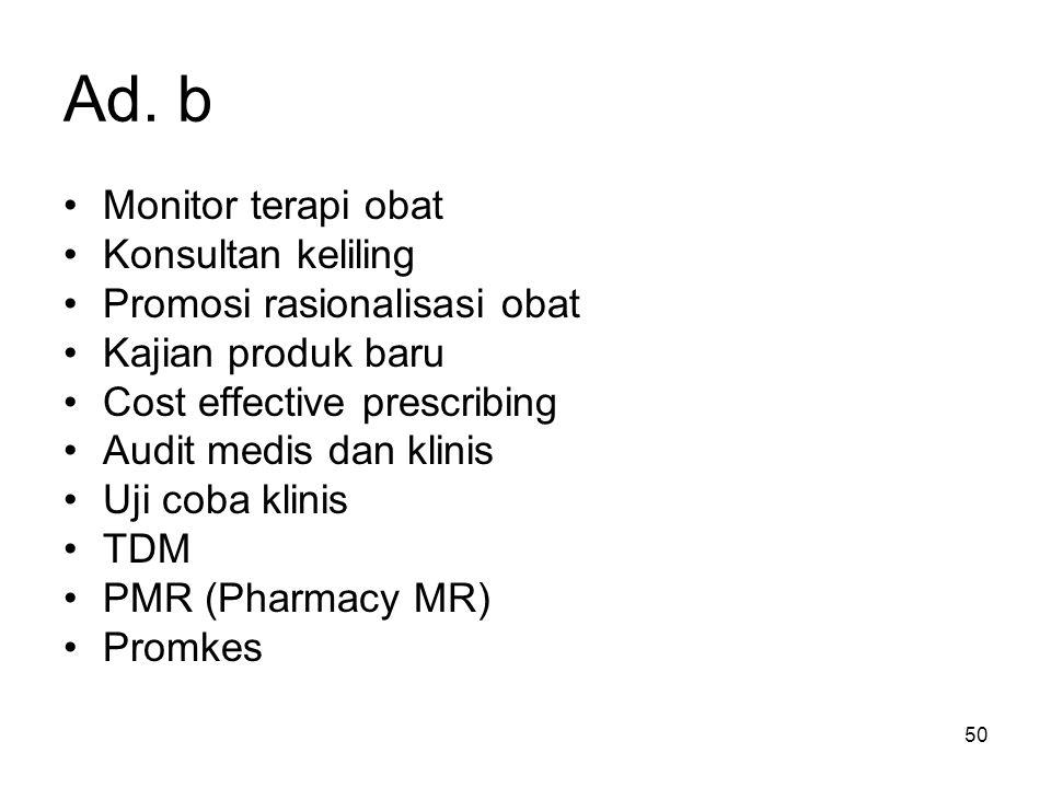 49 C.Tahap Masa Kini (Praktek Clinical Pharmacy ) YanFar di RS saat ini ada 2 yaitu: a. Pelayanan teknis dan non klinis b. Pelayanan Famasi Klinis Ad