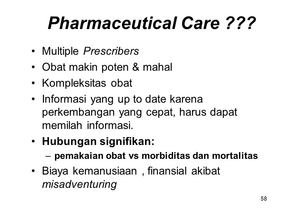57 Pharmaceutical Care Philosophy Practice (professionally, individually) Patient care process Management system