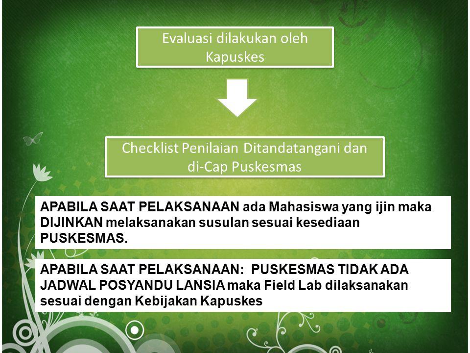 Evaluasi dilakukan oleh Kapuskes Checklist Penilaian Ditandatangani dan di-Cap Puskesmas Checklist Penilaian Ditandatangani dan di-Cap Puskesmas APABI