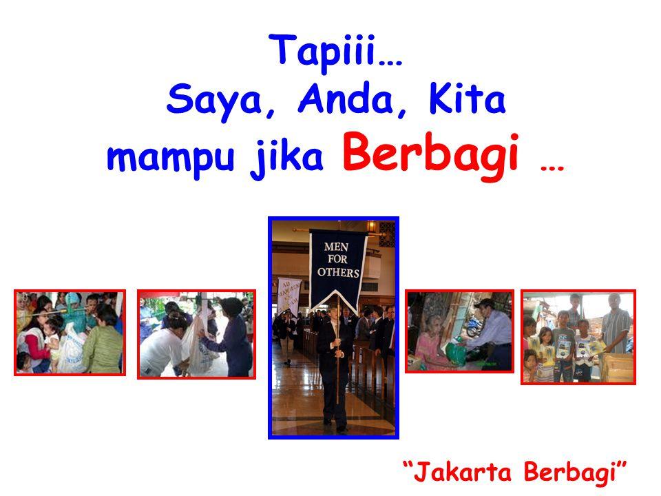 Tapiii… Saya, Anda, Kita mampu jika Berbagi … Jakarta Berbagi