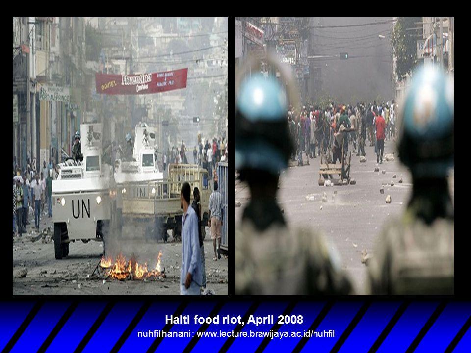 Haiti food riot, April 2008 nuhfil hanani : www.lecture.brawijaya.ac.id/nuhfil