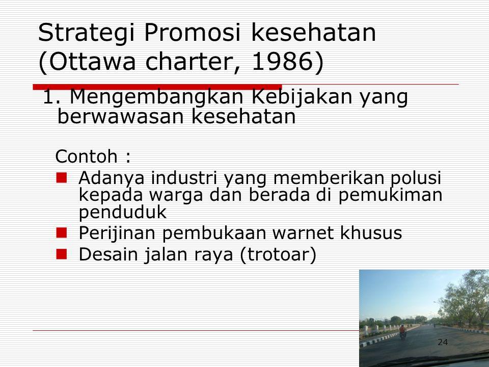 Strategi Promosi kesehatan (Ottawa charter, 1986) 1.