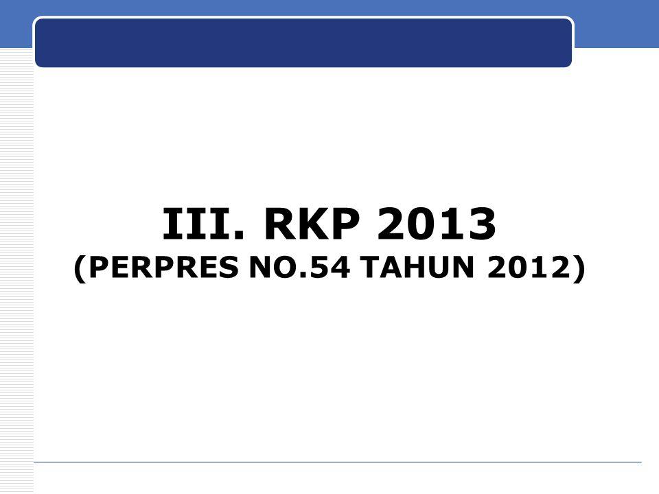 III. RKP 2013 (PERPRES NO.54 TAHUN 2012)