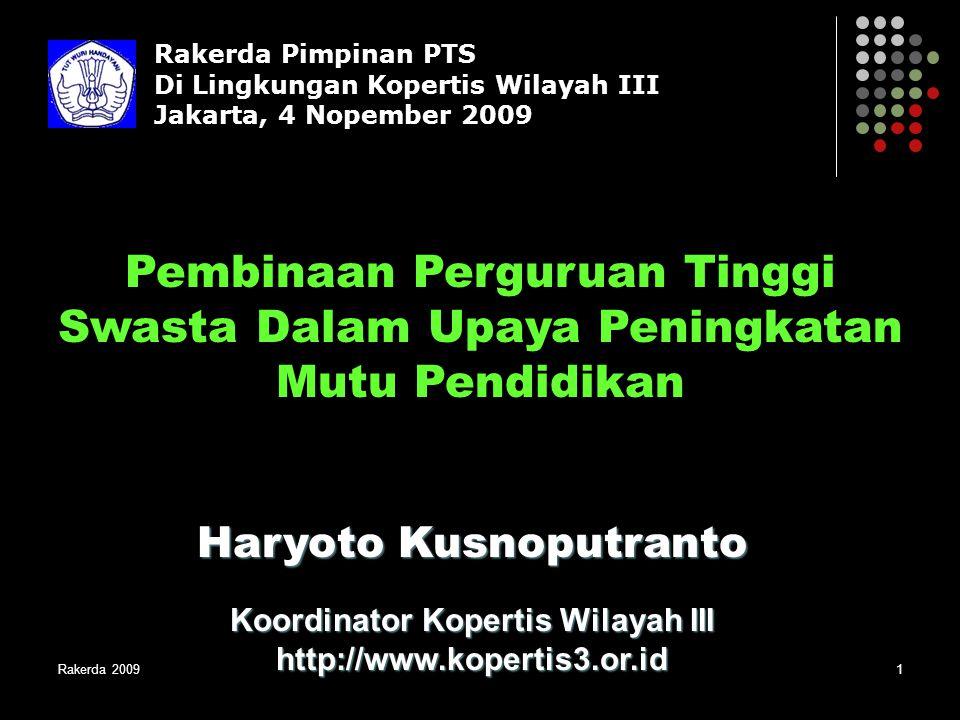 Rakerda 20091 Haryoto Kusnoputranto Koordinator Kopertis Wilayah III http://www.kopertis3.or.id Rakerda Pimpinan PTS Di Lingkungan Kopertis Wilayah II