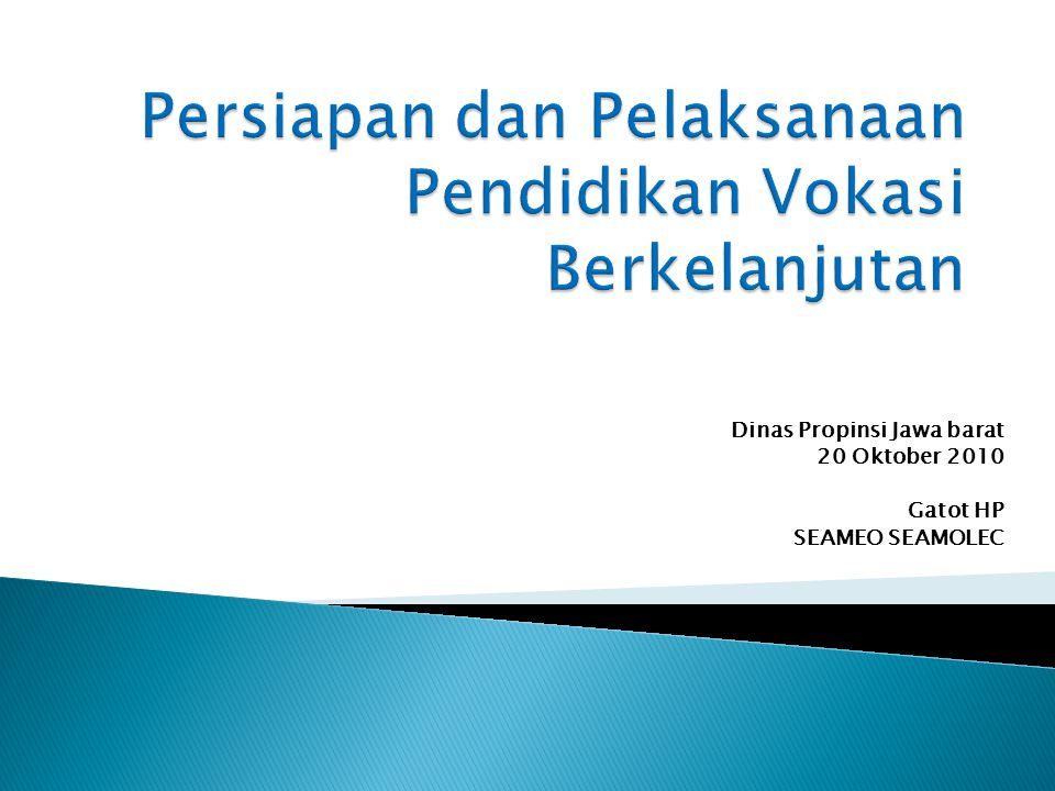 Dinas Propinsi Jawa barat 20 Oktober 2010 Gatot HP SEAMEO SEAMOLEC
