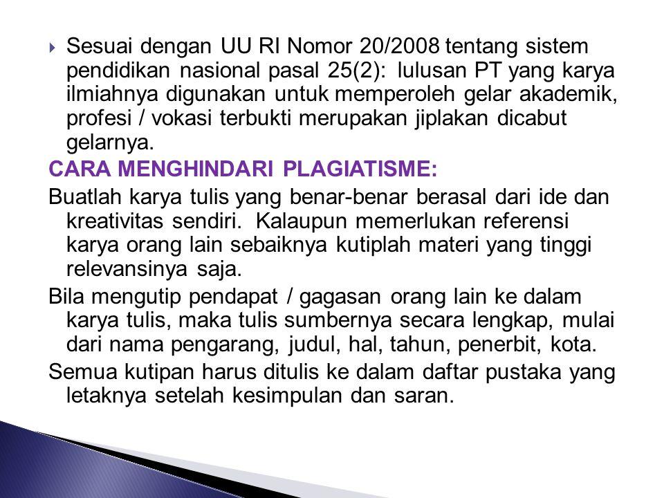  Sesuai dengan UU RI Nomor 20/2008 tentang sistem pendidikan nasional pasal 25(2): lulusan PT yang karya ilmiahnya digunakan untuk memperoleh gelar a