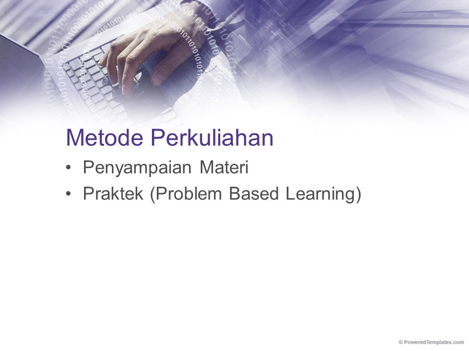 Metode Perkuliahan Penyampaian Materi Praktek (Problem Based Learning)