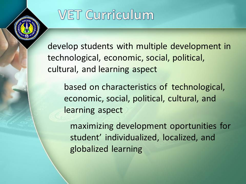 develop students with multiple development in technological, economic, social, political, cultural, and learning aspect based on characteristics of te