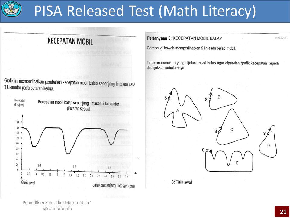 PISA Released Test (Math Literacy) Pendidikan Sains dan Matematika ~ @iwanpranoto 21