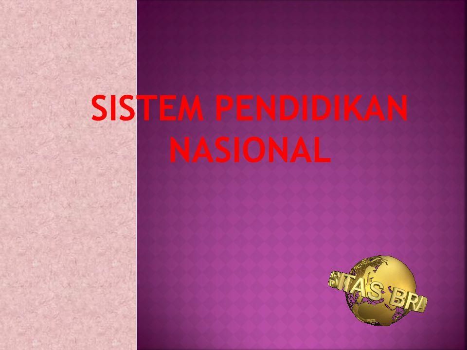 Setiap bangsa memiliki sistem pendidikan nasional.