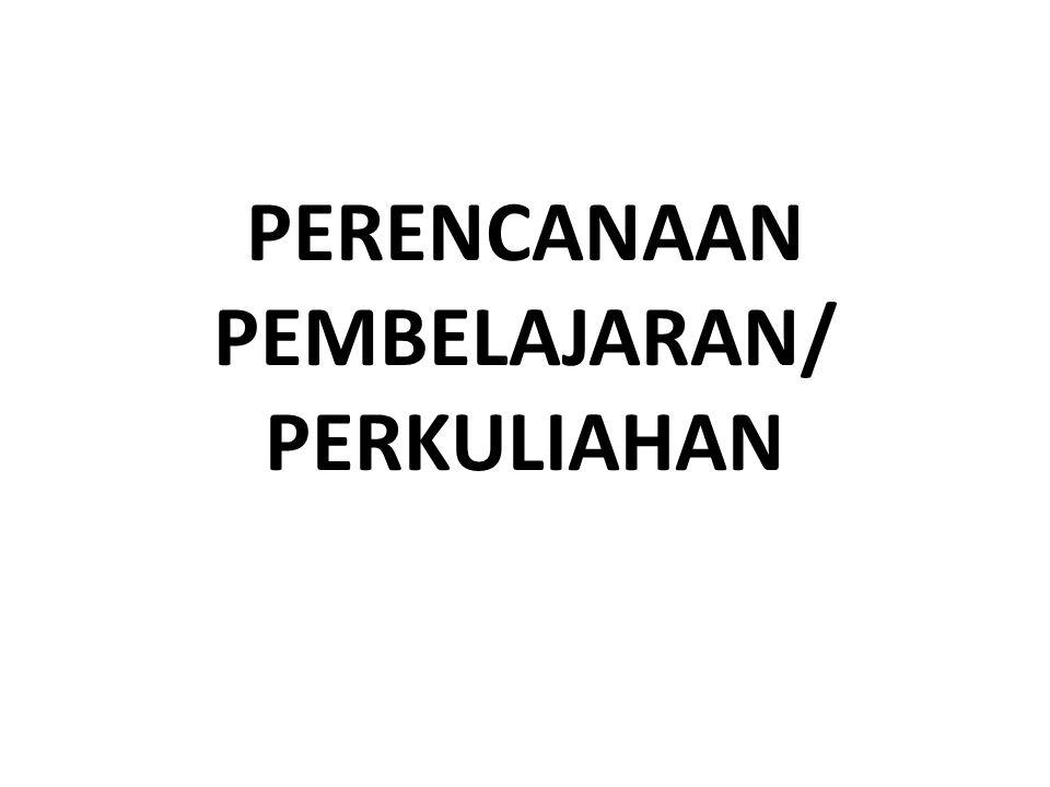 PERENCANAAN PEMBELAJARAN/ PERKULIAHAN