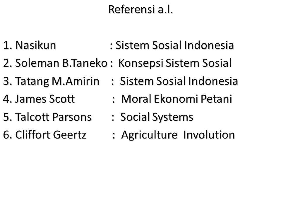 Referensi a.l.1. Nasikun : Sistem Sosial Indonesia 2.