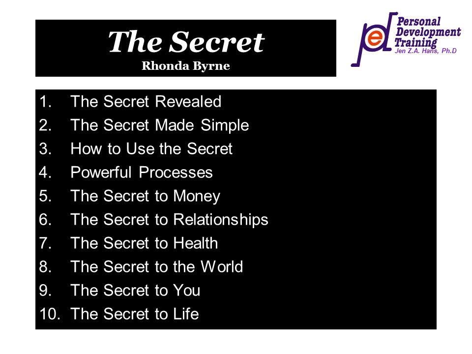 Jen Z.A.Hans, Ph.D The Secret Rhonda Byrne  As above, so below.
