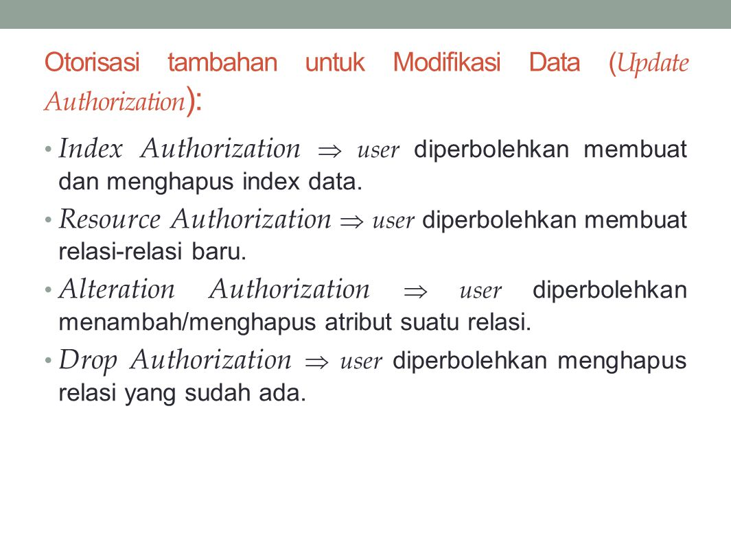 Otorisasi tambahan untuk Modifikasi Data ( Update Authorization ): Index Authorization  user diperbolehkan membuat dan menghapus index data. Resource