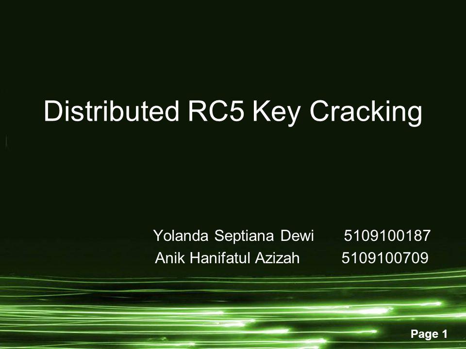 Page 1 Distributed RC5 Key Cracking Yolanda Septiana Dewi 5109100187 Anik Hanifatul Azizah 5109100709