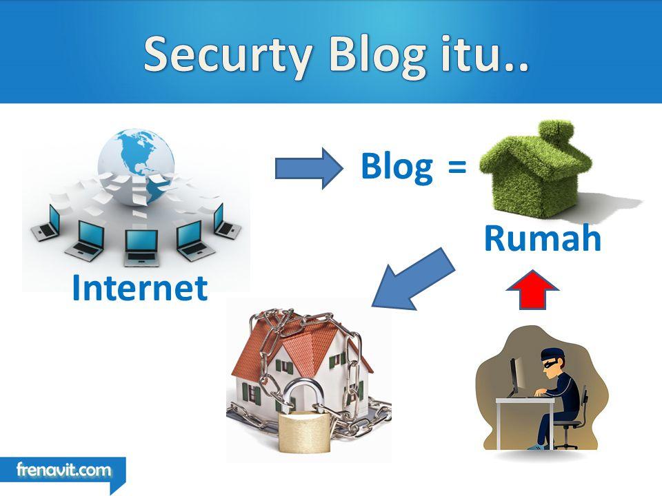Internet Blog= Rumah
