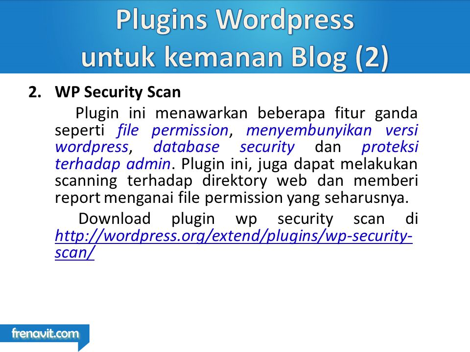 2.WP Security Scan Plugin ini menawarkan beberapa fitur ganda seperti file permission, menyembunyikan versi wordpress, database security dan proteksi terhadap admin.