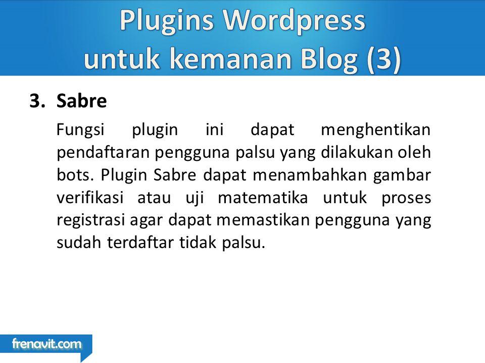 3.Sabre Fungsi plugin ini dapat menghentikan pendaftaran pengguna palsu yang dilakukan oleh bots.