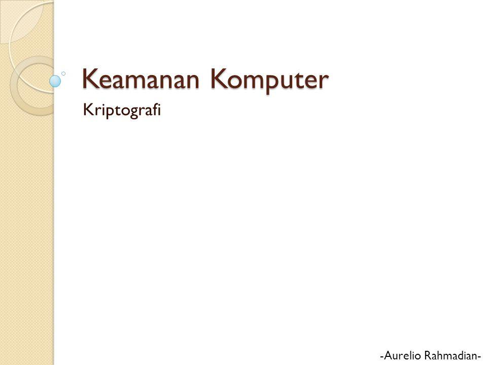 Keamanan Komputer Kriptografi -Aurelio Rahmadian-