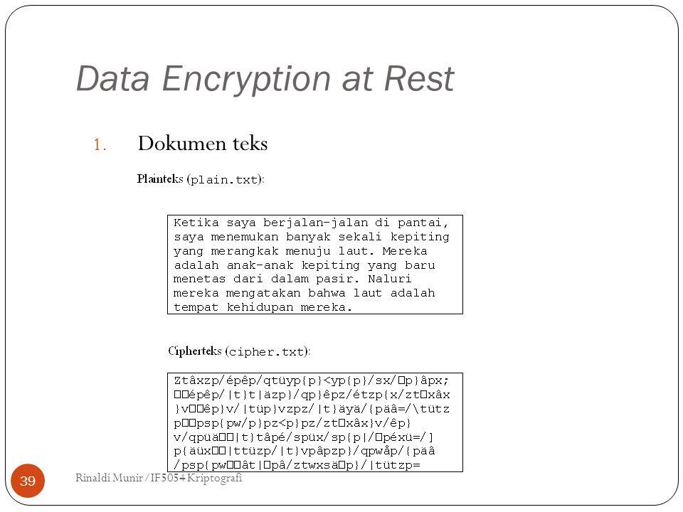 Data Encryption at Rest Rinaldi Munir/IF5054 Kriptografi 39 1. Dokumen teks