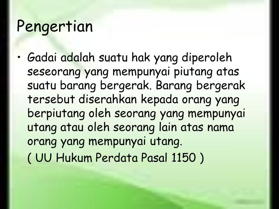 Perusahaan Umum Pegadaian adalah satu- satunya badan usaha di Indonesia yang secara resmi mempunyai izin untuk melaksanakan kegiatan lembaga keuangan berupa pembiayaan dalam bentuk penyaluran dana ke masyarakat atas dasar hukum gadai