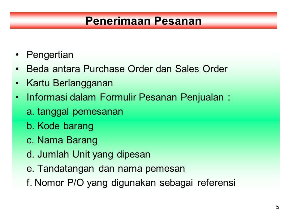 5 Pengertian Beda antara Purchase Order dan Sales Order Kartu Berlangganan Informasi dalam Formulir Pesanan Penjualan : a. tanggal pemesanan b. Kode b