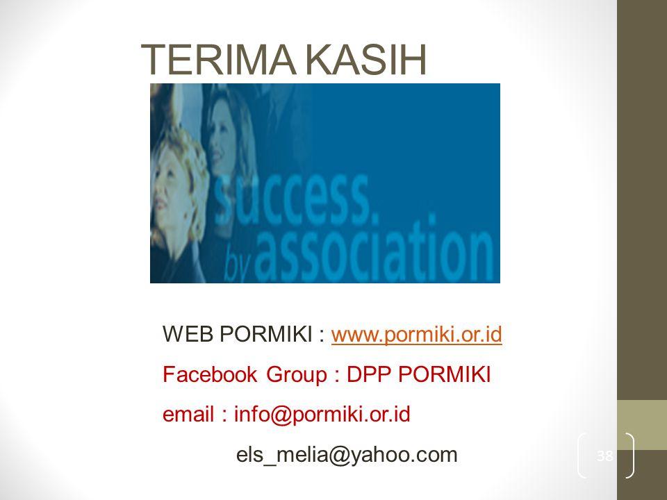 TERIMA KASIH 38 WEB PORMIKI : www.pormiki.or.idwww.pormiki.or.id Facebook Group : DPP PORMIKI email : info@pormiki.or.id els_melia@yahoo.com