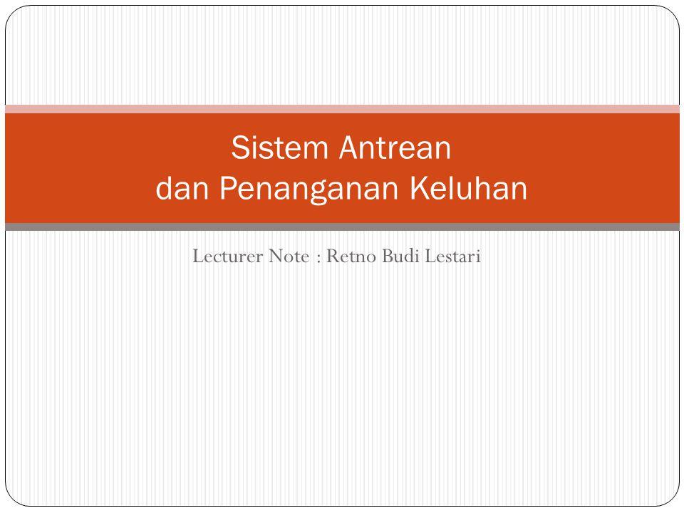 Lecturer Note : Retno Budi Lestari Sistem Antrean dan Penanganan Keluhan