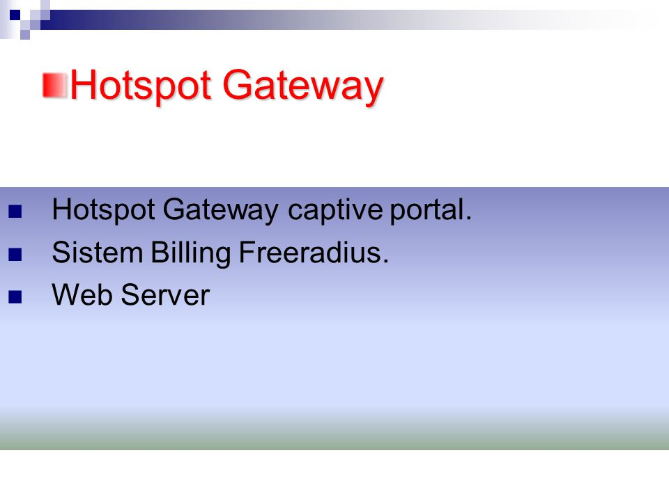 Hotspot Gateway Hotspot Gateway captive portal. Sistem Billing Freeradius. Web Server