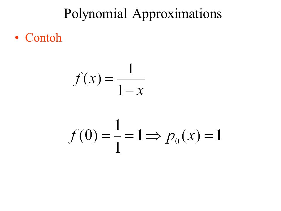 Example – Truncated Taylor Series Evaluating these: