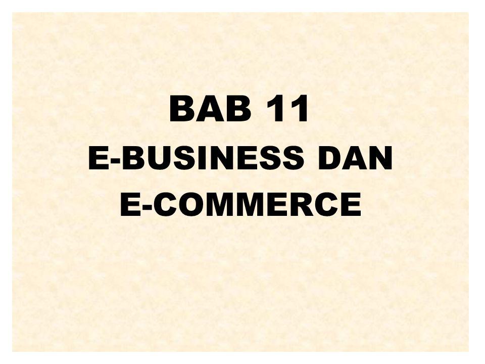 E-BUSINESS vs E-COMMERCE E-BUSINESS adalah proses bisnis yang dilaksanakan dengan memanfaatkan TI, terutama teknologi jaringan dan komunikasi, baik untuk proses internal maupun eksternal.