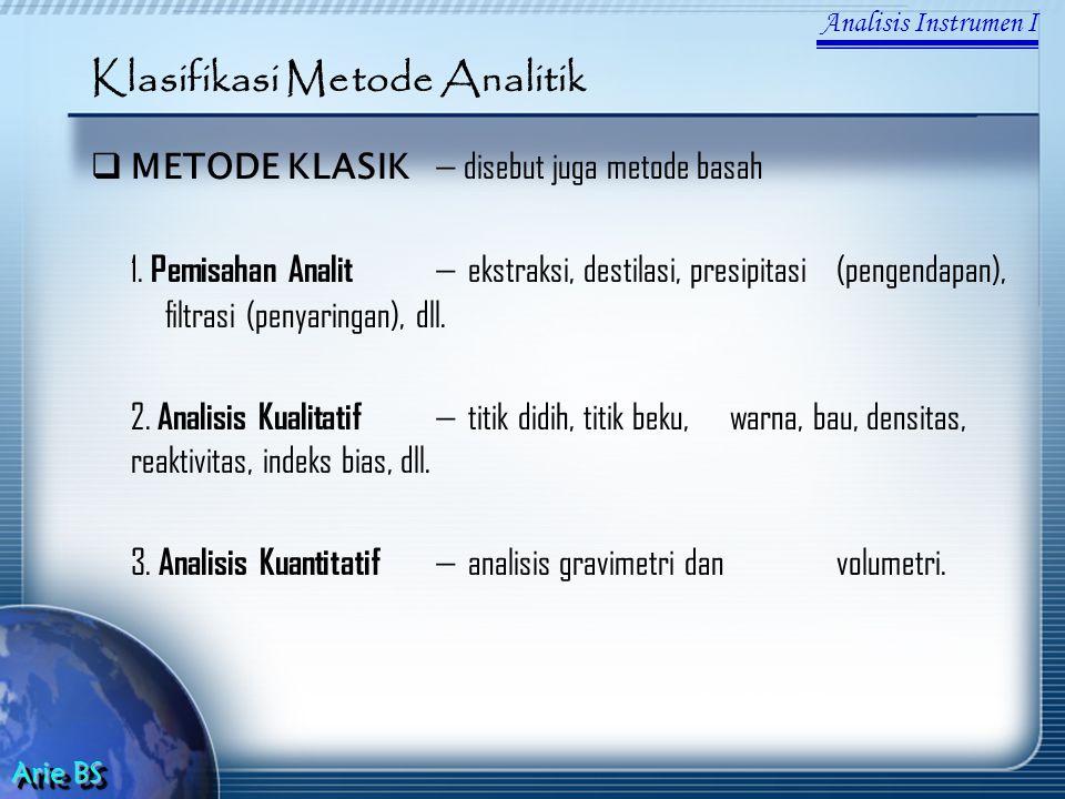  METODE KLASIK — disebut juga metode basah 1.
