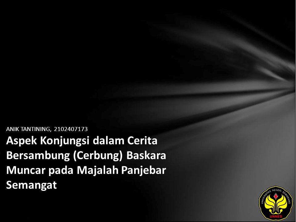 ANIK TANTINING, 2102407173 Aspek Konjungsi dalam Cerita Bersambung (Cerbung) Baskara Muncar pada Majalah Panjebar Semangat