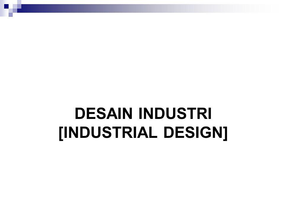 DESAIN INDUSTRI [INDUSTRIAL DESIGN]