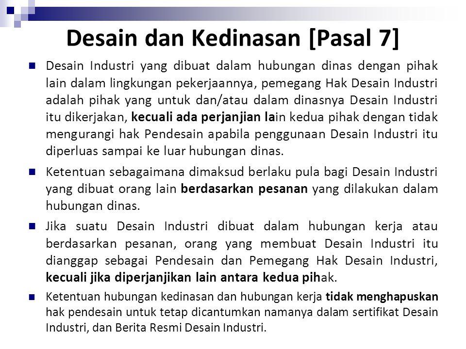 Desain dan Kedinasan [Pasal 7] Desain Industri yang dibuat dalam hubungan dinas dengan pihak lain dalam lingkungan pekerjaannya, pemegang Hak Desain I