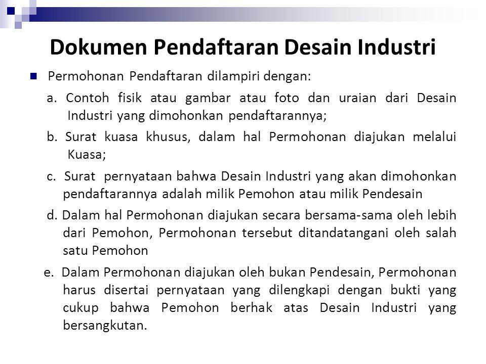 Dokumen Pendaftaran Desain Industri Permohonan Pendaftaran dilampiri dengan: a. Contoh fisik atau gambar atau foto dan uraian dari Desain Industri yan