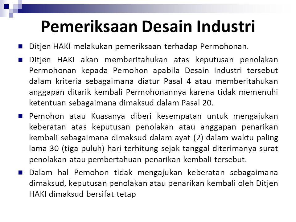 Pemeriksaan Desain Industri Ditjen HAKI melakukan pemeriksaan terhadap Permohonan. Ditjen HAKI akan memberitahukan atas keputusan penolakan Permohonan