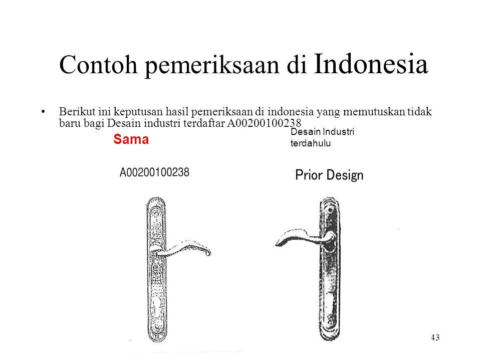 43 Contoh pemeriksaan di Indonesia Berikut ini keputusan hasil pemeriksaan di indonesia yang memutuskan tidak baru bagi Desain industri terdaftar A00200100238 Sama Desain Industri terdahulu