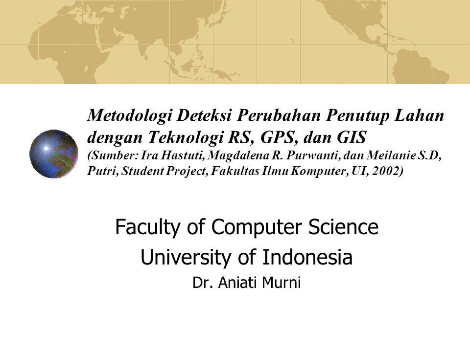 2 Data vektor dan raster yang tersedia Data citra remote sensing dari sensor Landsat Thematic Mapper (TM) daerah DKI Jakarta hasil rekaman tahun 1994 dan 1999 (data temporal) dan peta dijital DKI Jakarta tahun 1998.