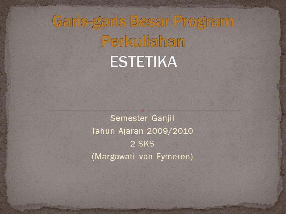 Semester Ganjil Tahun Ajaran 2009/2010 2 SKS (Margawati van Eymeren)