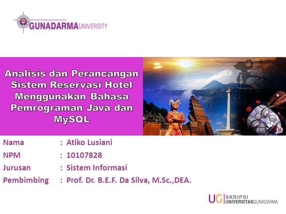 Nama: Atiko Lusiani NPM: 10107828 Jurusan: Sistem Informasi Pembimbing: Prof.