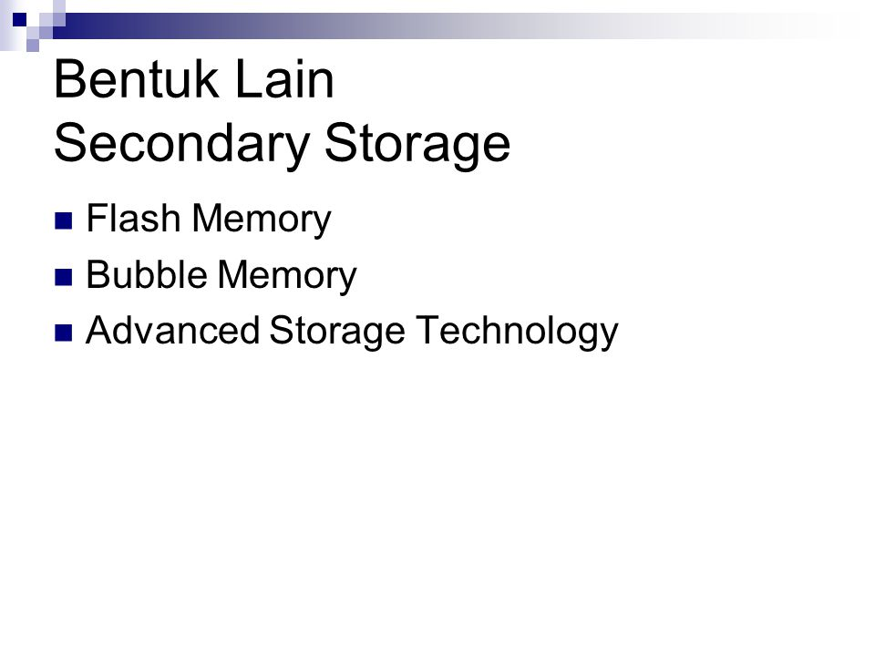 Bentuk Lain Secondary Storage Flash Memory Bubble Memory Advanced Storage Technology