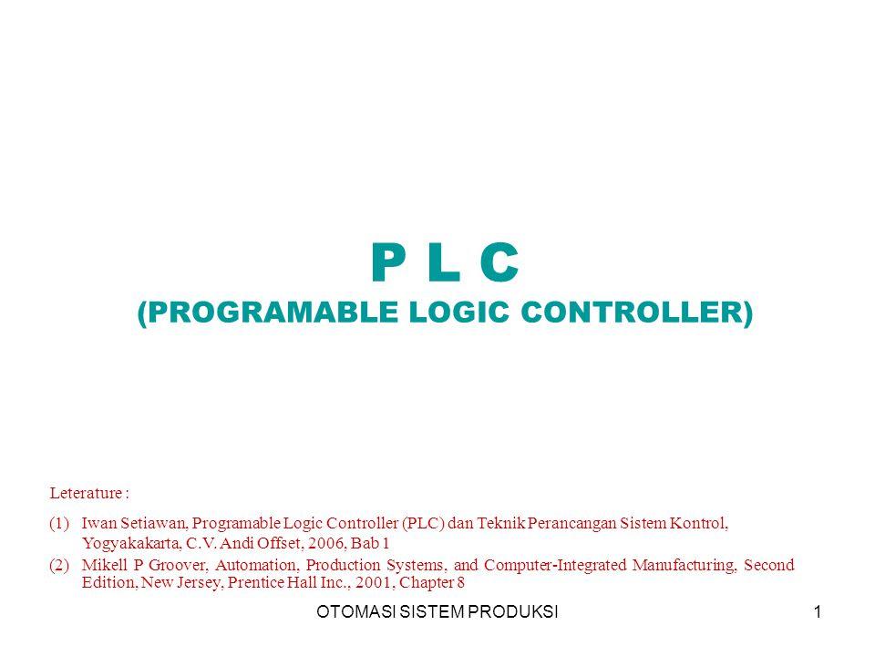 OTOMASI SISTEM PRODUKSI2 PENGERTIAN PLC Programable logic controller (PLC) pada dasarnya adalah sebuah komputer yang khusus dirancang untuk mengontrol suatu proses atau mesin.